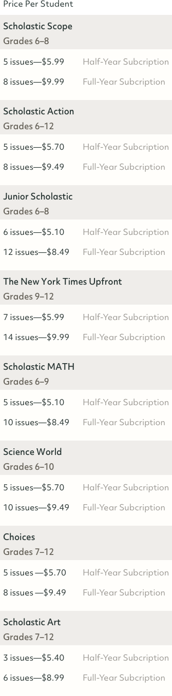 Scholastic magazines subscription prices for 6 and 12 months.