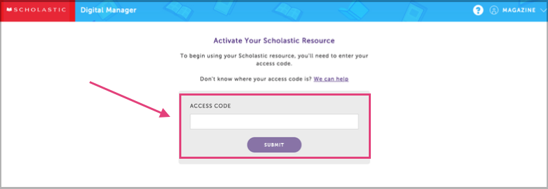How to input access code to activate Scholastic resources.